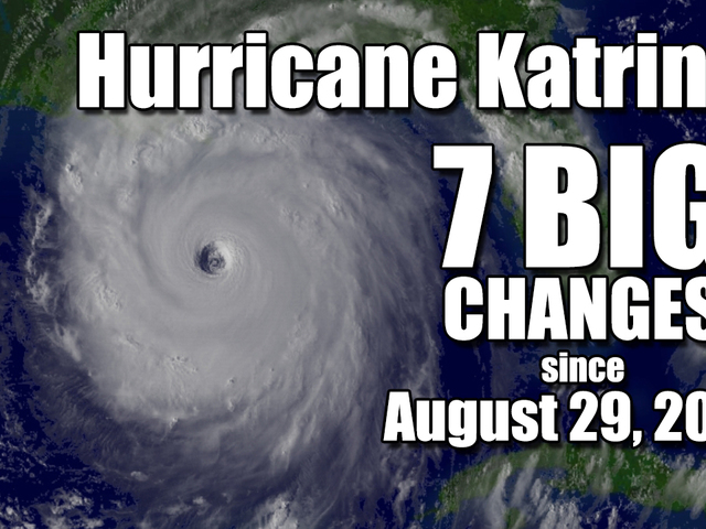 Hurricane Katrina: 7 BIG changes since August 29, 2005