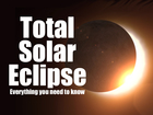 Total solar eclipse: Everything you need to know